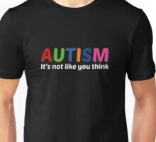 Autism It's Not Like You Think Unisex T-Shirt