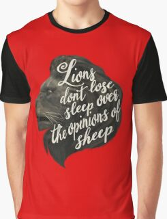 Lions don't lose sleep over the opinions of sheep Graphic T-Shirt