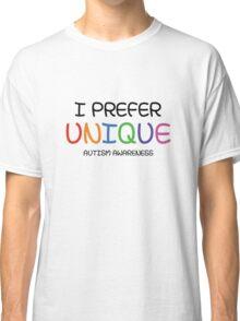 I Prefer Unique Classic T-Shirt