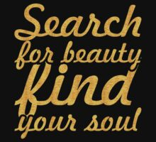 Search for beauty... Inspirational Quote Baby Tee