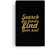 Search for beauty... Inspirational Quote Canvas Print