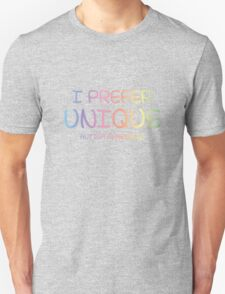 I Prefer Unique T-Shirt