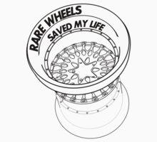 Rare Wheels Saved My Life! (Black) by mattmurphy