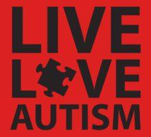 Live Love Autism by DesignFactoryD