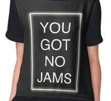 You Got No Jams Chiffon Top