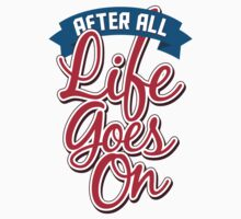 After All, Life Goes On One Piece - Short Sleeve