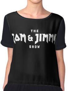 The Tom And Jimmy Show (Plain Logo) Chiffon Top