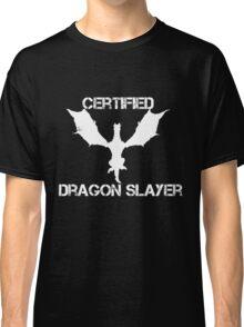 Certified Dragon Slayer Classic T-Shirt