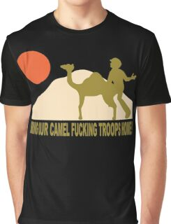 Bring our camel fucking troops home Graphic T-Shirt
