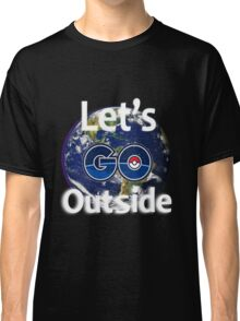 Let's Go Outside Pokemon Go (Centered)  Classic T-Shirt
