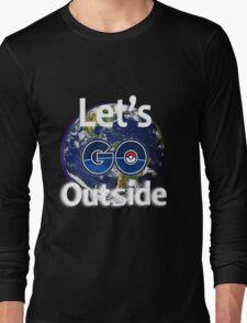 Let's Go Outside Pokemon Go (Centered)  Long Sleeve T-Shirt