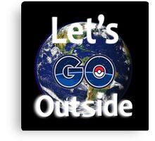 Let's Go Outside Pokemon Go (Centered)  Canvas Print