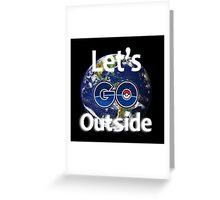 Let's Go Outside Pokemon Go (Centered)  Greeting Card