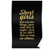 Short girls... Inspirational Quote Poster