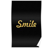 Smile - Life Inspirational Quote Poster