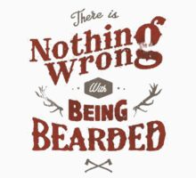 nothing wrong withbeing bearded One Piece - Short Sleeve