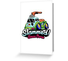 Slammed Since Born Greeting Card