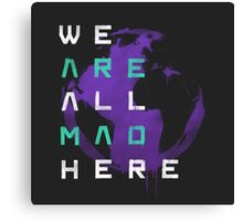 It's a Mad World, After All Canvas Print