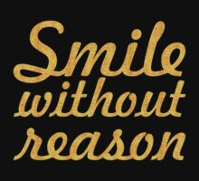 Smile without reason... Inspirational Quote Kids Tee