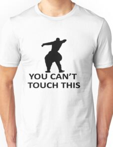 You Cant Touch This White Unisex T-Shirt
