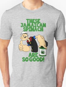 Jamaican Spinach Are So Good Unisex T-Shirt