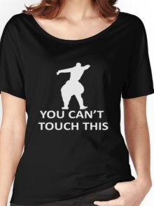 You Cant Touch This Color Women's Relaxed Fit T-Shirt