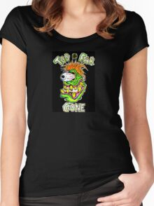 Too Far Gone Monster Women's Fitted Scoop T-Shirt