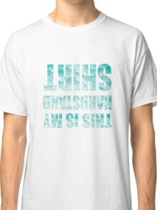 This Is My Handstand Shirt Classic T-Shirt