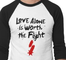 Love Alone Is Worth the Fight Men's Baseball ¾ T-Shirt