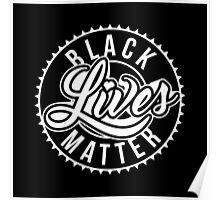 Black Lives Matter - ALL Lives Matter Poster