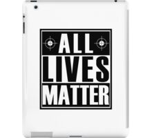 ALL Lives Matter iPad Case/Skin