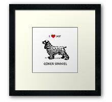I Love My Cocker Spaniel Dog Framed Print