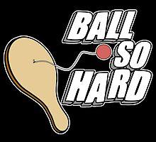 Ball So Hard by AngryMongo