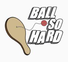 Ball So Hard Baby Tee