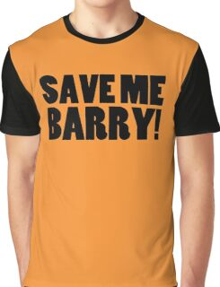 Save Me Barry! Graphic T-Shirt