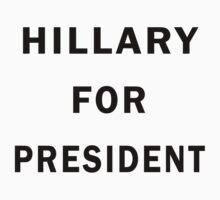 HILLARY FOR PRESIDENT - Liv Tyler Shirt by erikaandmonty