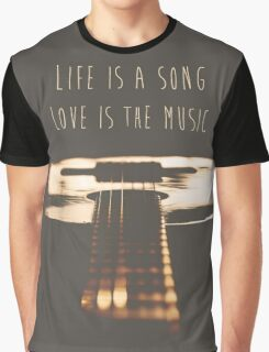 Life is a song, love is the music Graphic T-Shirt