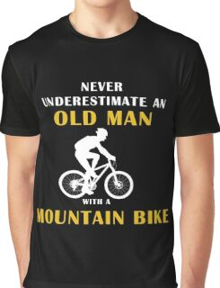 never underestimate an old man with a mountain bike Graphic T-Shirt