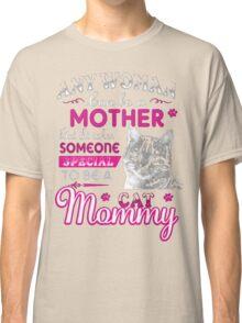 CAT MOMMY Classic T-Shirt