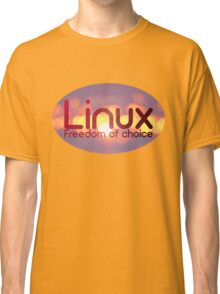 Linux - Freedom Of Choice Classic T-Shirt