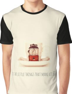 its the little things that make life big Graphic T-Shirt