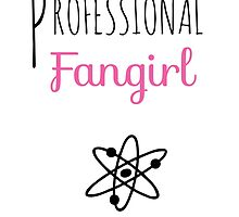 Professional Fangirl - The Big Bang Theory by pinkpunk83