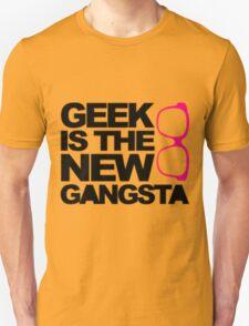 Geek is the new Gangsta T-Shirt