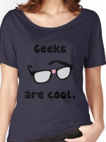Geeks are Cool Women's Relaxed Fit T-Shirt