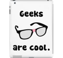 Geeks are Cool iPad Case/Skin