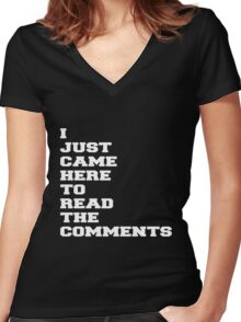 I JUST CAME HERE TO READ THE COMMENTS Women's Fitted V-Neck T-Shirt