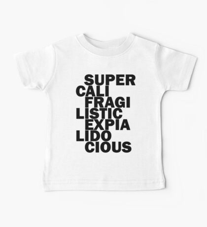 Supercalifragilisticexpialidocious Baby Tee