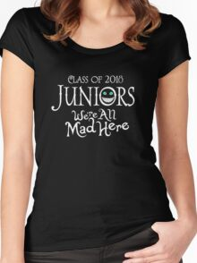 Juniors Class Of 2018. We're All Mad Here. Women's Fitted Scoop T-Shirt