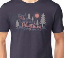 Proud to be Nature's Plaything Unisex T-Shirt