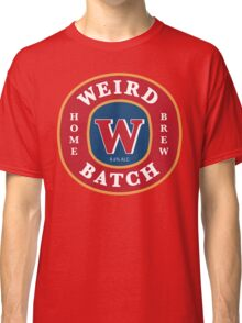 Weird Batch Home Brew Classic T-Shirt